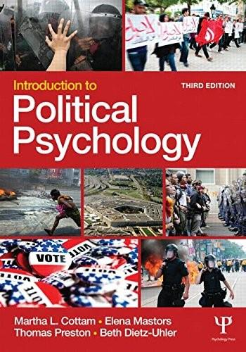 Introduction to Political Psychology, by Cottam, 3rd Edition 9781848726727