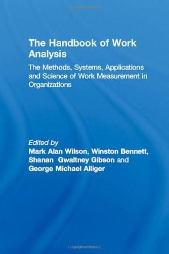 Handbook of Work Analysis: Methods, Systems, Applications and Science of Work Measurement in Organizations, by Wilson 9781848728707