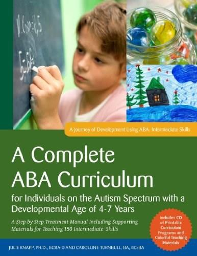 Complete ABA Curriculum for Individuals on the Autism Spectrum with a Developmental Age of 3-5 Years: A Step-by-Step Treatment Manual Including ... Skills (A Journey of Development Using ABA) BK w/CD 9781849059794