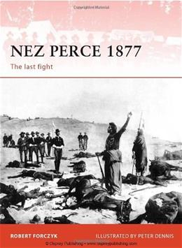 Nez Perce 1877: The Last Fight, by Forczyk 9781849081917