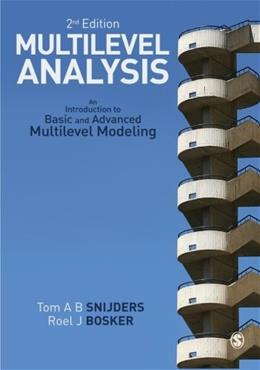Multilevel Analysis: An Introduction to Basic and Advanced Multilevel Modeling, by Snijders, 2nd Edition 9781849202015