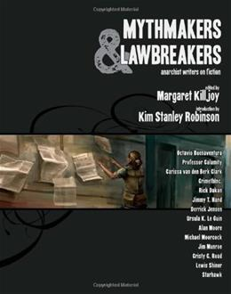 Mythmakers and Lawbreakers: Anarchist Writers on Fiction 9781849350020