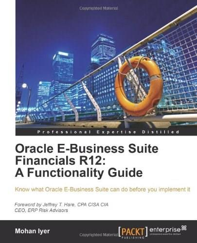 Oracle E-Business Suite Financials R12: A Functionality Guide 9781849680622