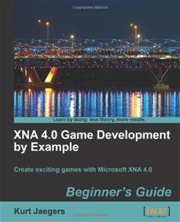 XNA 4.0 Game Development by Example: Beginners Guide, by Jaegers 9781849690669