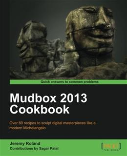 Mudbox 2013 Cookbook, by Roland 9781849691567