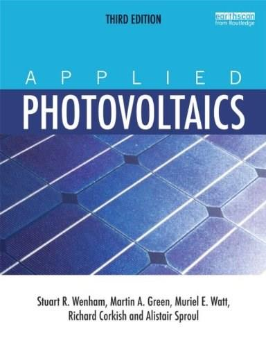 Applied Photovoltaics, by Wenham, 3rd Edition 9781849711425