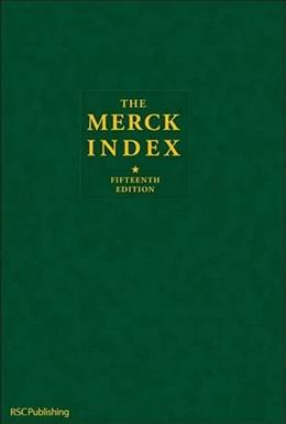 Merck Index: An Encyclopedia of Chemicals, Drugs, and Biologicals, by RSC, 15th Edition 9781849736701