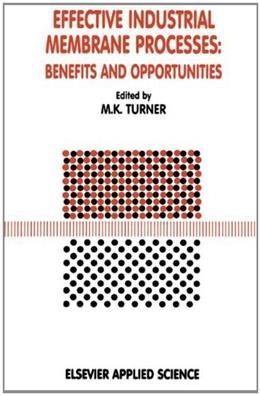 Effective Industrial Membrane Processes, by Turner 9781851667239
