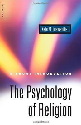 The Psychology of Religion: A Short Introduction (Short Introduction S) 9781851682126