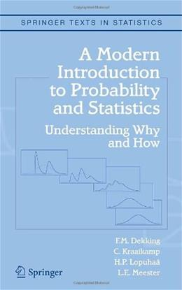 Modern Introduction to Probability and Statistics: Understanding Why and How, by Dekking 9781852338961