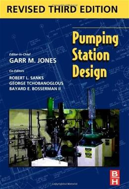 Pumping Station Design, by Garr, 3rd Edition 9781856175135