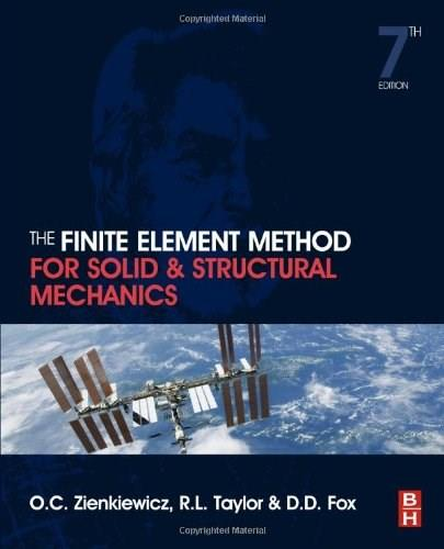 Finite Element Method for Solid and Structural Mechanics, by Zienkiewicz, 7th Edition 9781856176347