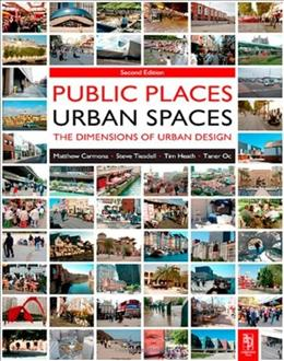 Public Places Urban Spaces, by Heath, 2nd Edition 9781856178273