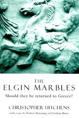 The Elgin Marbles: Should They be Returned to Greece? Subsequent 9781859842201