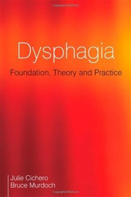 Dysphagia: Foundation, Theory and Practice, by Cichero 9781861565051