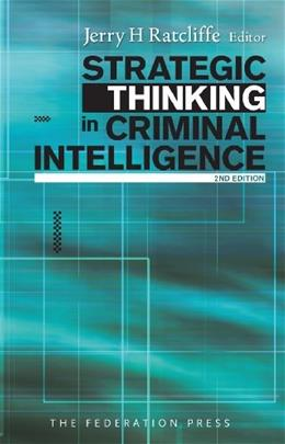 Strategic Thinking in Criminal Intelligence, by Ratcliffe, 2nd Edition 9781862877344