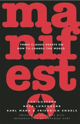 Manifesto: 3 Classic Essays on How to Change the World, by Che 9781876175986