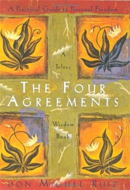 4 Agreements: A Practical Guide to Personal Freedom, by Ruiz 9781878424310