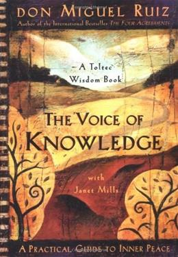 The Voice of Knowledge: A Practical Guide to Inner Peace 9781878424549