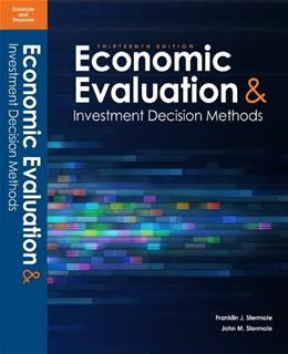 Economic Evaluations and Investment Decision Methods, by Stermole, 13th Edition 9781878740137