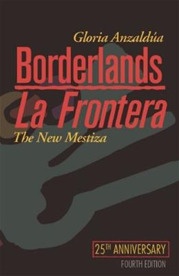 Borderlands / La Frontera: The New Mestiza, by Anzaldua, 4th Edition 9781879960855