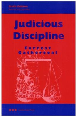 Judicious Discipline, by Gathercoal, Revised 6th Edition 9781880192481
