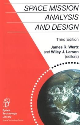 Space Mission Analysis and Design, by Wertz, 3rd Edition 9781881883104