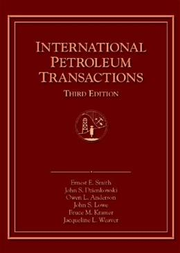 International Petroleum Transactions, by Smith, 3rd Edition 9781882047482
