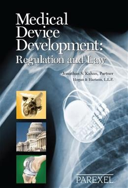 Medical Device Development: Regulation and Law, by Kahan, 2nd Edition 9781882615926
