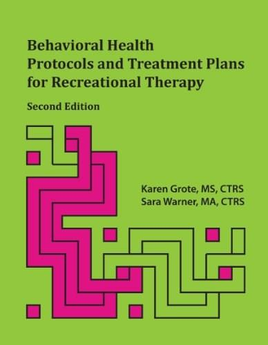 Behavioral Health Protocols and Treatment Plans for Recreational Therapy, by Grote, 2nd Edition 9781882883929