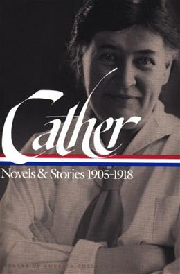 Novels and Stories, 1905-1918, by Cather 9781883011741