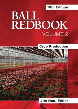 Ball RedBook, by Nau, 18th Edition, Volume 2: Crop Production 9781883052683