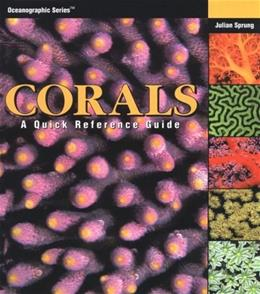 Corals: A Quick Reference Guide, by Sprung 9781883693091