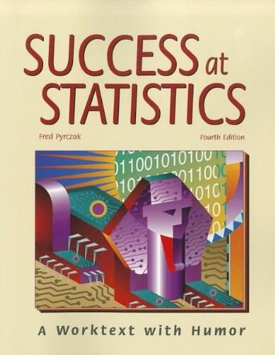 Success at Statistics: A Worktext with Humor, by Pyrczak, 4th Edition 9781884585814
