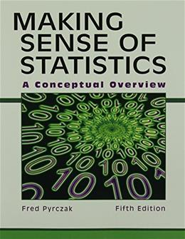 Making Sense of Statistics: A Conceptual Overview, by Pyrczak, 5th Edition 9781884585883