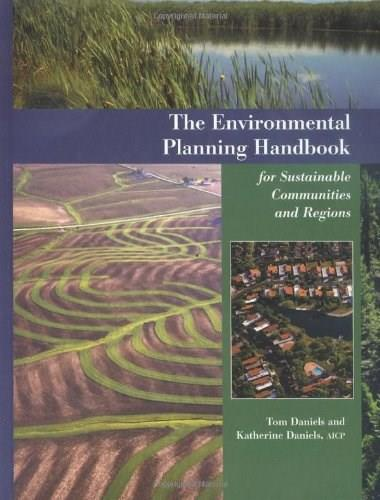 Environmental Planning Handbook: For Sustainable Communities and Regions, by Daniles 9781884829666