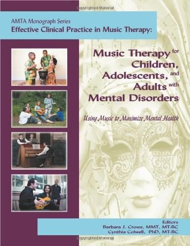 Music Therapy for Children, Adolescents, and Adults with Mental Disorders, by Crowe 9781884914188