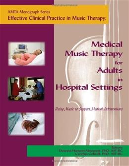 Effective Clinical Practice in Music Therapy: Medical Music Therapy for Adults in Hospital Settings, by Hanson-Abromeit 9781884914270