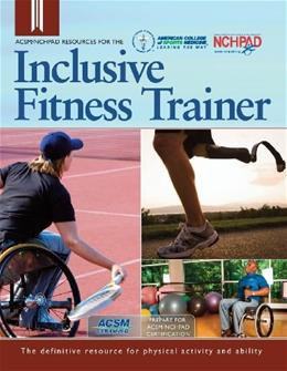 ACSM/NCHPAD Resources for the Inclusive Fitness Trainer, by Wing 9781885377029