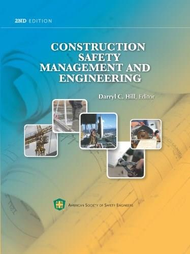 Construction Safety Management and Engineering, by Hill, 2nd Edition 9781885581778