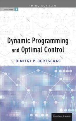 Dynamic Programming and Optimal Control, by Bertsekas, 3rd Edition, Volume 2 9781886529304