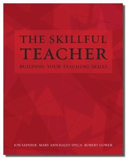 Skillful Teacher: Building Your Teaching Skills, by Saphier, 6th Edition 9781886822108