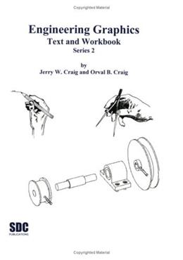 Engineering graphics: Text and Workbook, by Craig, 2nd Ediiton. Series 2 9781887503884