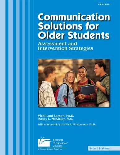 Communication Solutions for Older Students: Assessment and Intervention Strategies, by Larson BK w/CD 9781888222999