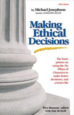 Making Ethical Decisions, by Josephson, 2002 Edition 9781888689136