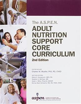 A.S.P.E.N. Adult Nutrition Support Core Curriculum, by Mueller, 2nd Edition 9781889622071