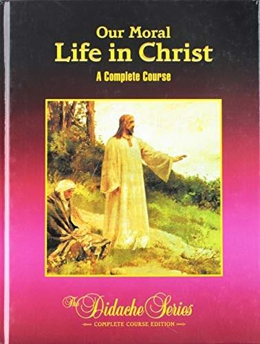 Our Moral Life In Christ: A Complete Course, by Socias 9781890177294