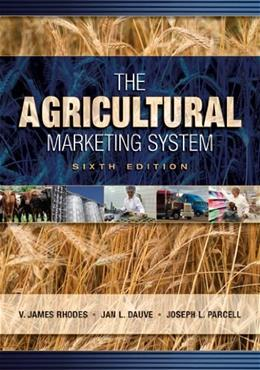 Agricultural Marketing System, by Rhodes, 6th Edition 9781890871680