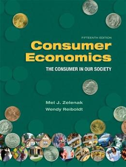 Consumer Economics: The Consumer in Our Society, by Zelenak, 15th Edition 9781890871949