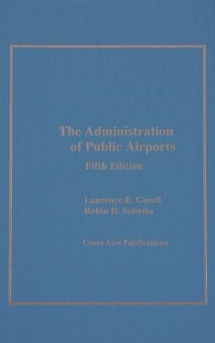Administration of Public Airports, by  Gesell, 5th Edition 9781890938109